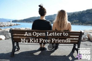 an-open-letter-to-my-kid-free-friends