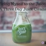 Sacrificing Myself to the Juice Gods: A Three Day Juice Cleanse