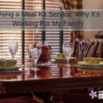 Using a Meal Kit Service: Why It's Working For My Family
