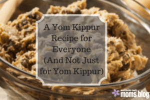 a-yom-kippur-recipe-for-everyoneand-not-just-for-yom-kippur