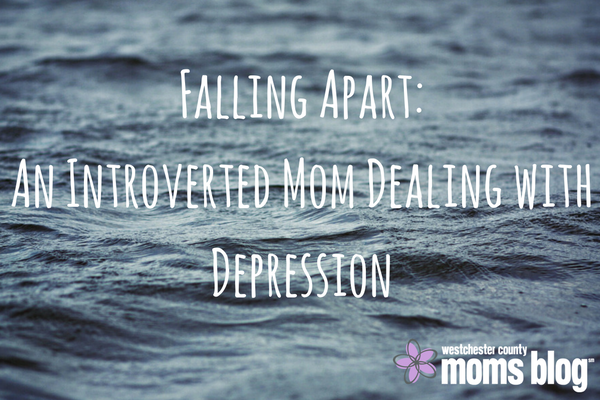 falling-apart_an-introverted-mom-dealing-with-depression