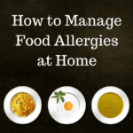 How to Manage Food Allergies at Home