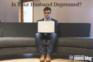 is your husband depressed