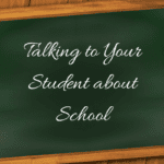 Talking to Your Student about School: Getting the Conversation Rolling