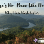 There's No Place Like Home: Why I Love Westchester