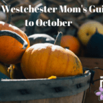 The Westchester Mom's Guide to October