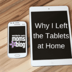 Why I Left The Tablets Home
