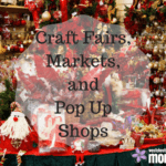 Craft Fairs, Markets, and Pop Up Shops