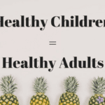 Healthy Children = Healthy Adults