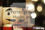 holiday-performancesmovies-andshows