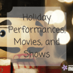 Holiday Performances, Movies, and Shows