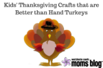 kids' thanksgiving crafts that are better than hand turkeys