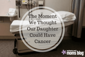 the-moment-we-thought-our-daughter-could-have-cancer