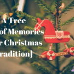 A Tree Full of Memories {Our Christmas Tradition}