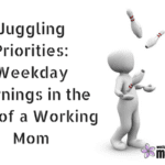 Juggling Priorities: Weekday Mornings in the Life of a Working Mom