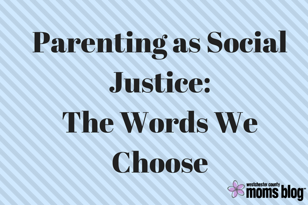 parenting-as-social-justice_the-words-we-choose