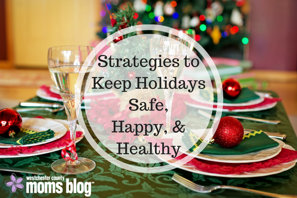 strategies to keep holidays safe, happy, and healthy