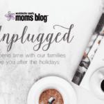 Motherhood Unplugged: WCMB's Holiday Break