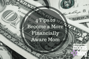 4 tips to become a more financially aware mom