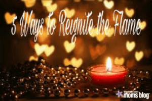 5 ways to reignite the flame
