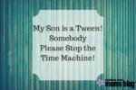 my son is a tween
