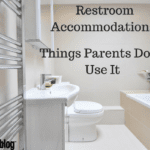 Restroom Accommodations: Things Parents Do to Use It