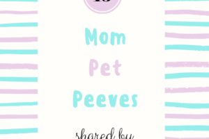 15 mom pet peeves