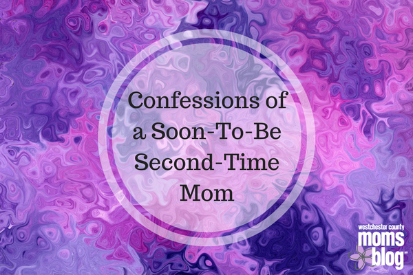 Confessions of a soon to be second time mom