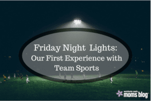 Friday Night Lights: Our First Experience with Team Sports