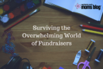 Surviving the Overwhelming World of Fundraisers