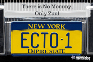 There is No Mommy, Only Zuul