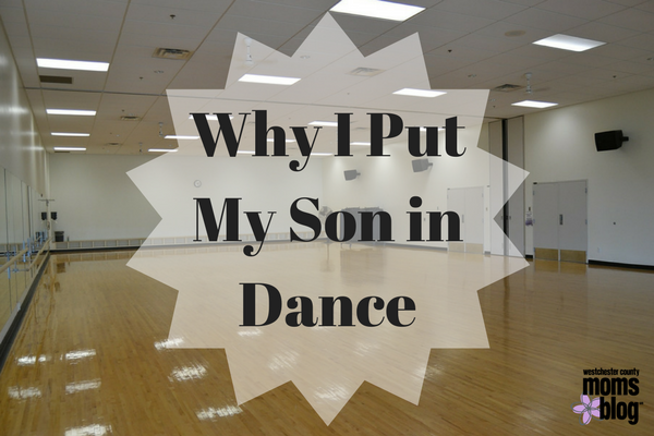 Why I put my son in dance