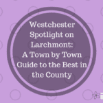 Spotlight On Westchester:  Larchmont