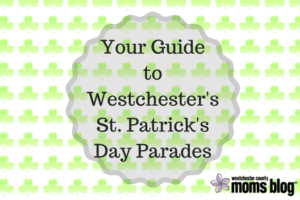 St. Paddy's Party_ Your Guide to Westchester Parades