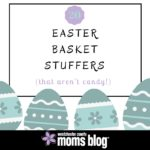 20 Easter Basket Stuffers (That Aren't Candy!)