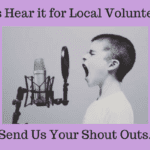 Let's Hear it for Local Volunteers! Send Us Your Shout Outs!