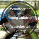 Volunteering with Young Children in Westchester County