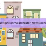 Spotlight on Westchester: New Rochelle