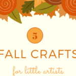 5 Fall Crafts for Little Artists