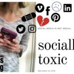 Socially Toxic: Steps to Detox and Be Social in 2018