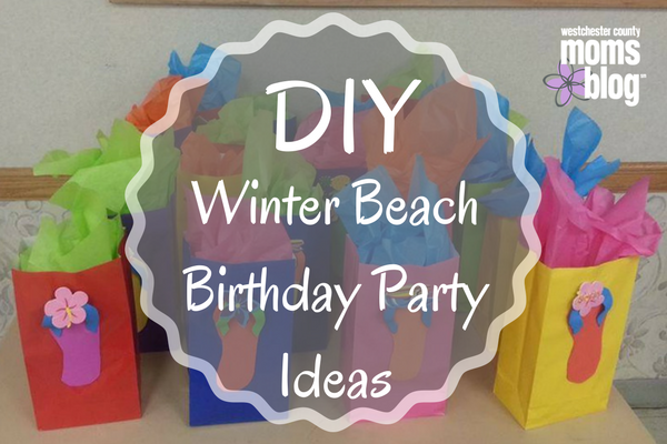 Diy Winter Beach Birthday Party Ideas Westchester County Moms Blog