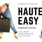 Fashion Hacks: Keep Motherhood Haute and Easy