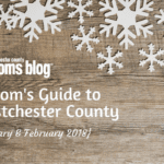 A Mom's Guide to Westchester County :: January/February 2018