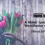 A Moms' Guide to Westchester County :: March 2018