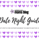 2018 Date Night Guide {the best spots for entertainment in Westchester County}