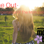 Time Out -The Importance of a Mom-cation