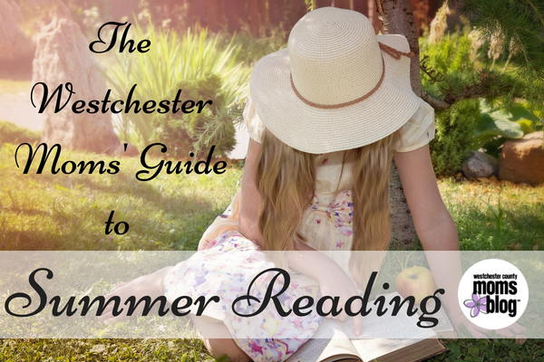 Leisurely Summer Reading Childs Play >> The Westchester Mom S Guide To Summer Reading