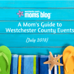 A Mom's Guide to Westchester County Events :: July 2018