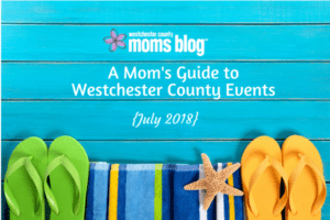 A Mom's Guide to Westchester County: July