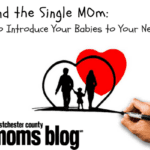 Sex and the Single Mom: How to Introduce Your Babies to Your New Bae